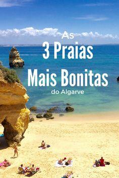 Planejando visitar o sul de Portugal? Não perca as três praias mais bonitas do Algarve.