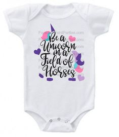 Be A Unicorn In A Field Of Horses Onesie — Paradise Paint Parties & Gifts Unicorn Clothes For Kids, Cute Baby Clothes, Unicorn Outfit, Cute Unicorn, Baby Onesie, Onesies, Baby Quotes, Make Color, Paint Party