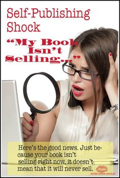 Self-publishing is a challenge. Take heart. Just because your book isn't selling right now, it doesn't mean that it will never sell. Here's what to do.