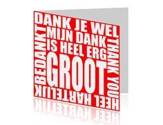 http://wensplein.nl/origineel_img/voor/wenskaarten/bedankt_kaartje/bedankkaartje-typografisch-heel-erg-bedankt-1