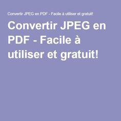 Convertir JPEG en PDF - Facile à utiliser et gratuit!