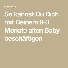 So kannst Du Dich mit Deinem 0-3 Monate alten Baby beschäftigen