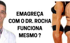Emagreça Com o Dr. Rocha – O que é, Funciona Mesmo?