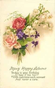MANY HAPPY RETURNS roses, violets, lilies-of-the-valley