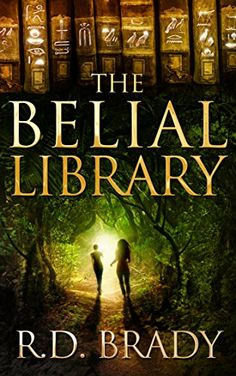 The Belial Library (The Belial Series Book 2) - Kindle edition by R.D. Brady. Literature & Fiction Kindle eBooks @ Amazon.com.