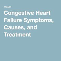 Congestive Heart Failure Symptoms, Causes, and Treatment