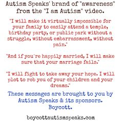 "Autism Speaks brand of ""awareness"". Autism Speaks is a hate group."