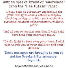 "Autism Speaks brand of ""awareness"". Autism Speaks is a hate group."