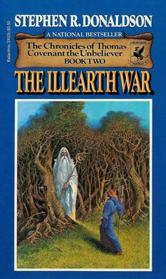 """Stephen R. Donaldson   The Illearth War (1978)   After scant days in his """"real"""" world, Thomas Covenant found himself again summoned to the Land. There forty bitter years had passed, while Lord Foul, immortal enemy of the Land, moved to fulfill his prophecy of doom."""