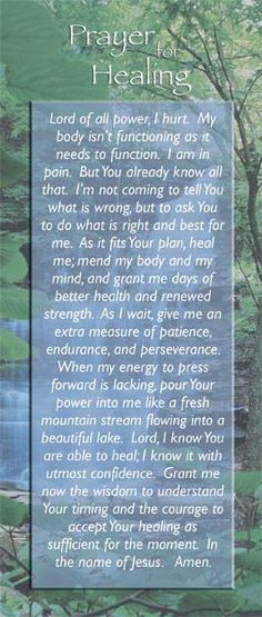 Prayer for Healing wonder if this prayer was in MOM'S heart when she knew she was no longer well and of herself
