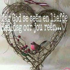 Mag God se seen en liefde . Good Morning Good Night, Good Morning Wishes, Birthday Wishes, Happy Birthday, Lekker Dag, I Love You God, Goeie More, Afrikaans Quotes, Morning Blessings