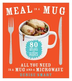 Buy Meal in a Mug: 80 Fast, Easy Recipes for Hungry People—All You Need Is a Mug and a Microwave by Denise Smart and Read this Book on Kobo's Free Apps. Discover Kobo's Vast Collection of Ebooks and Audiobooks Today - Over 4 Million Titles! Mug Recipes, Brownie Recipes, Easy Recipes, Delicious Recipes, Cauliflower Cheese, All You Need Is, Lentil And Bacon Soup, Recipes For College Students, Unique Graduation Gifts