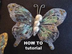 GLITTERED BUTTERFLIES ON FABRIC OR USED DRYER SHEETS TUTORIAL...awesome especially for weddings, showers and baby girls!!!!
