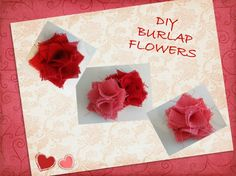 Our Home Away From Home: BURLAP FLOWER TUTORIAL
