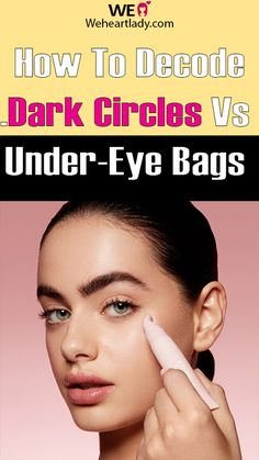 How To Decode (And Deal With) Dark Circles Vs. Under-Eye Bags - Weheartlady Under Eye Bags, Acne Spots, Microblading Eyebrows, Decoding, Perfect Skin, Dark Circles, Lady, Things To Come, Skin Care