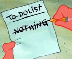 Patrick Star and his To-Do List from Spongebob Squarepants. I wish my life was like this. Learning Tips, The Awkward Yeti, Cool Instagram, Instagram Blog, Xbox 1, Patrick Star, Startup, Le Web, Oui Oui