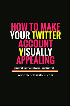 How to make your twitter account more visually appealing. Click to watch the tutorial.
