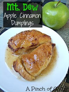Mountain Dew Apple Cinnamon Dumplings......uses canned crescent rolls, Granny Smith apples,butter, sugar, vanilla, cinnamon and a can of Mountain Dew