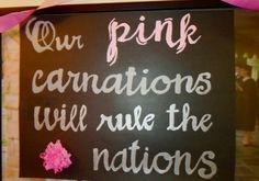 """With our pink carnations and our badge of gold!"""