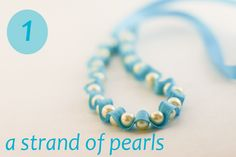 flax & twine | craft + diy: Day 1: A Strand of Pearls - a diy ribbon and pearl necklace