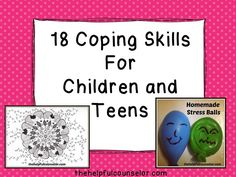 18 Coping Skills: Strategies for Children and teens #AngerManagement #CopingSkills Stress can kill you!