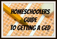A Homeschoolers Guide to Getting a GED