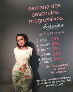 http://heroina-alexandrelinhares.blogspot.com.br/2014/07/heroina-descontos-e-voce.html  Esta semana a Heroína - Alexandre Linhares está com descontos progressivos, de 25 a 50%, de acordo com o número de peças. Vem cá!