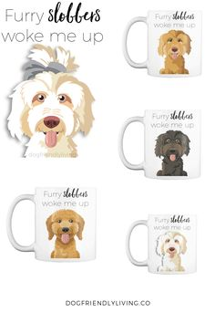 Start your mornings off right with these adorable furry slobbers woke me up coffee mugs! Also makes for the perfect gift for that crazy Doodle-obsessed friend!