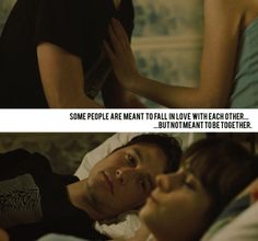 Some people are meant to fall in love with eachother...But not meant to be together. (500) Days of Summer
