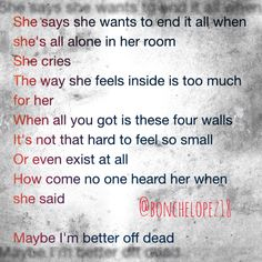 Better off Dead by Sleeping with Sirens. Kinda explains me when I'm depressed