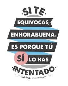 Lapruebatodo: The happiness of being happy 6 Inspirational Phrases, Motivational Phrases, Positive Phrases, Positive Quotes, Positive Mind, Work Motivation, Spanish Quotes, Sentences, Life Lessons