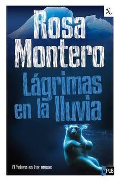 Lágrimas en la lluvia. Rosa Montero
