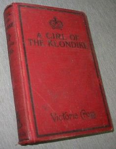 A Girl of the Klondike by Cross, Victoria