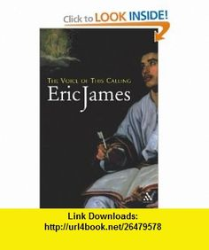 Voice of This Calling (9780819281203) Eric James , ISBN-10: 0819281204  , ISBN-13: 978-0819281203 ,  , tutorials , pdf , ebook , torrent , downloads , rapidshare , filesonic , hotfile , megaupload , fileserve