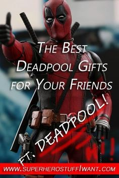 bef516c39 The Best Deadpool Gifts for Your Friends! Deadpool is one of the most  unexpected success