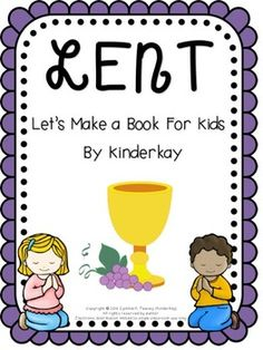Lent For Little Kids and an Ash Wednesday Freebie Catholic Schools Week, Catholic Religious Education, Easter Religious, Catholic Kids, Religion Activities, Teaching Religion, Kindergarten Activities, Book Activities, What Is Lent