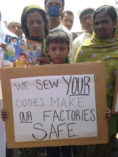 """We Sew Your Clothes, Make Our Factories Safe."" #Rana #Bangladesh"