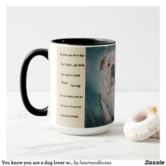 You know you are a dog lover when mug