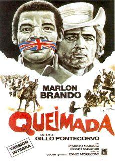 Quemada! [Queimada!]. Italia, 1969. Dir. Gillo Pontecorvo. Int.: Marlon Brando, Evaristo Márquez, Renato Salvatori, Norman Hill, Tom Lyons, Carlo Palmucci.