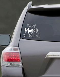 """This """"Muggle on Board"""" decal for the car. 