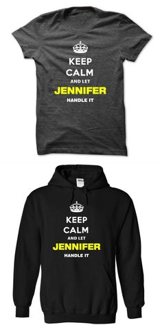 Jennifer Hedger T Shirt Cannon Keep Calm And Let Jennifer Handle It #jennifer #aniston #in #wet #t-shirt #jennifer #aniston #tailors #t #shirts #team #jennifer #t #shirt