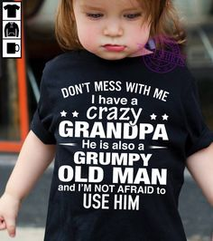Discover I Have A Crazy Grandpa And I'm Not T-Shirt from TSG FASHIONS, a custom product made just for you by Teespring. T Shirts With Sayings, Cute Shirts, Kids Shirts, Witty Quotes, Inspirational Quotes, Grandpa Quotes, Quotes About Grandchildren, Star Clipart, Mother Daughter Quotes