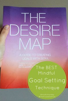 The Best Mindful Goal Setting Technique and a Review of The Desire Map | @TheFoodieDietitian #MindfulMonday goal setting #goal