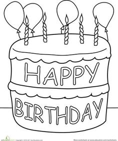 this birthday cake coloring page features candles balloons and a special birthday message