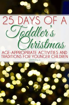 Need a few ideas to celebrate Christmas with your toddler? This list of age-appropriate activities for older babies & preschoolers includes crafts, ways to give back, and new traditions for the whole family. traditions 25 Days of a Toddler Christmas Christmas Traditions Kids, Christmas Activities For Kids, 25 Days Of Christmas, Christmas Baby, Winter Christmas, Christmas Ideas With Kids, Toddler Christmas Crafts, Christian Christmas Crafts, Christmas Decor
