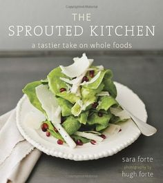 The Sprouted Kitchen: A Tastier Take on Whole Foods by Sara Forte,http://www.amazon.com/dp/1607741148/ref=cm_sw_r_pi_dp_.7Uutb0N2SZF89RS