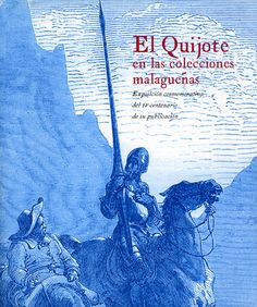 El Quijote en las colecciones malagueñas.  Málaga, 2005.