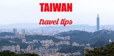 Taiwan is a beautiful island full of natural attractions, outdoor activities and delicious food. Here are our insider Taiwan travel tips for a fun trip