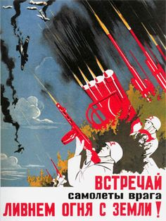 Russian WWII Propaganda Posters - Meet enemy's airplanes with the rain of fire Vintage Advertisements, Vintage Ads, Vintage Posters, Ww2 Posters, Political Posters, Propaganda Art, Soviet Art, Communism, Graphic Design Inspiration