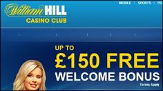 150% Welcome Bonus At William Hill Mobile Casino!